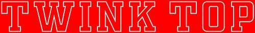 TwinkTop.org - Bottoms & Tops